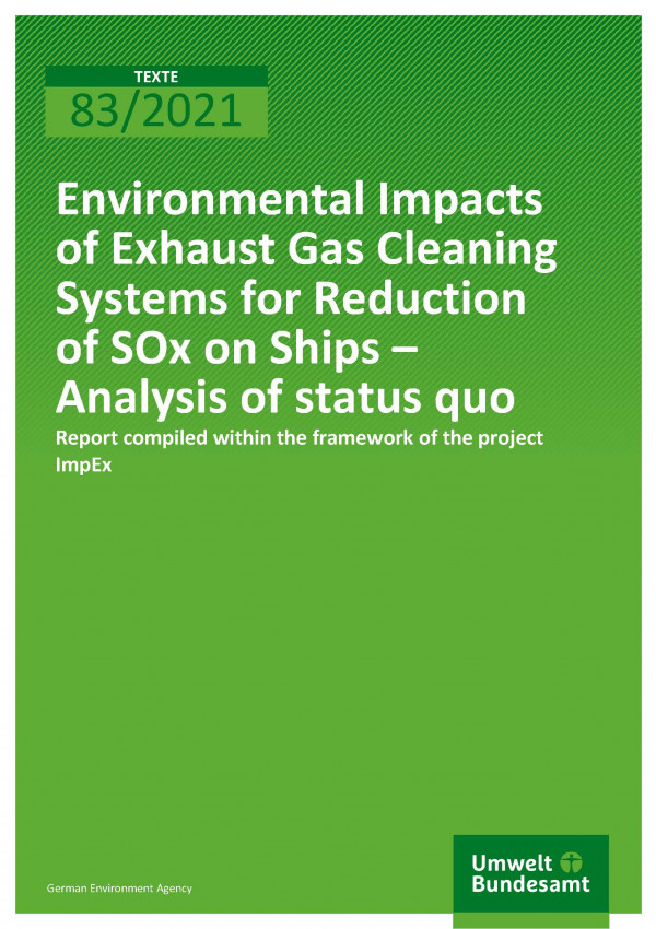 Cover of publication TEXTE 83/2021 Environmental Impacts of Exhaust Gas Cleaning Systems for Reduction of SOx on Ships – Analysis of status quo