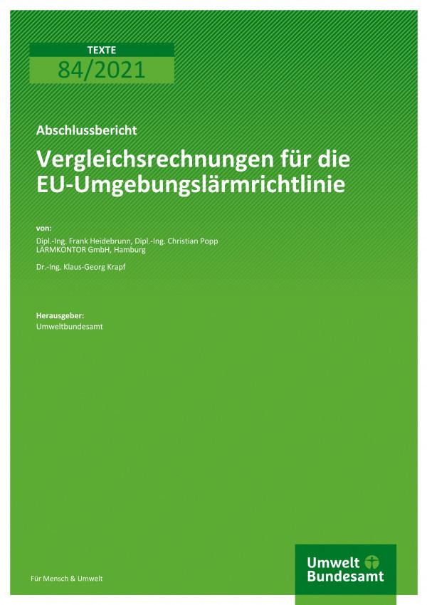 Cover der Publikation TEXTE 84/2021 Vergleichsrechnungen für die EU-Umgebungslärmrichtlinie