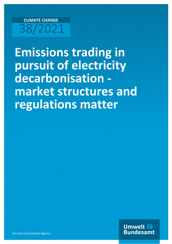 Cover of publication Climate Change 38/2021 Emissions trading in pursuit of electricity decarbonisation - market structures and regulations matter