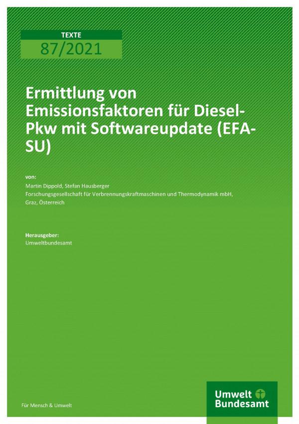 Titelseite der Publikation TEXTE 87/2021 Ermittlung von Emissionsfaktoren für Diesel-Pkw mit Softwareupdate (EFA-SU)