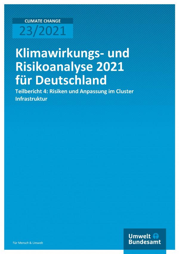 Titelseite der Publikation Climate Change 23/2021 Klimawirkungs- und Risikoanalyse für Deutschland 2021: Klimarisiken im Cluster Infrastruktur