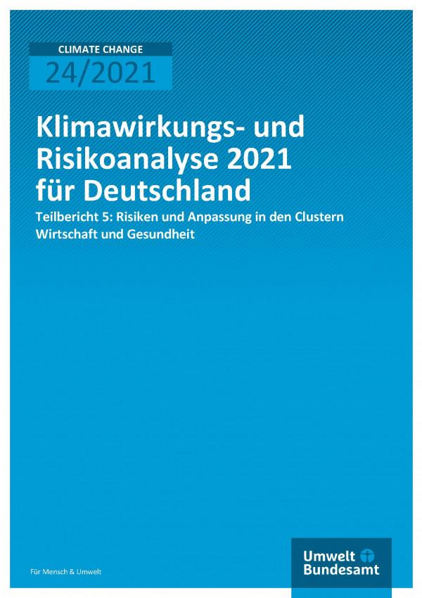 Titelseite der Publikation Climate Change 24/2021 Klimawirkungs- und Risikoanalyse für Deutschland 2021: Klimarisiken in den Clustern Wirtschaft und Gesundheit