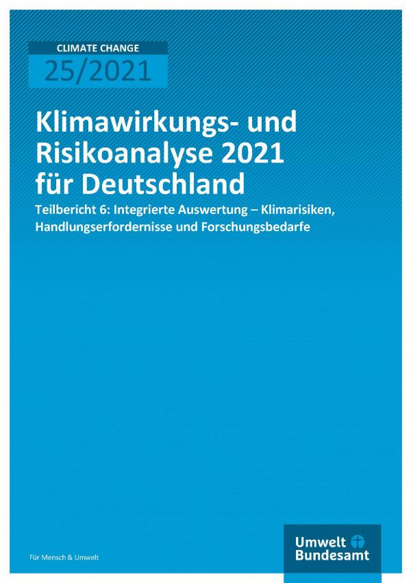 Titelseite der Publikation Climate Change 25/2021 Klimawirkungs- und Risikoanalyse 2021 für Deutschland: Integrierte Auswertung – Klimarisiken,