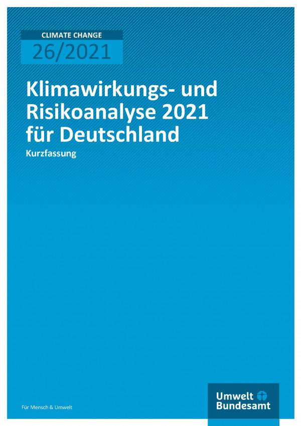 Titelseite der Publikation Climate Change 26/2021 Klimawirkungs- und Risikoanalyse für Deutschland 2021: Zusammenfassung