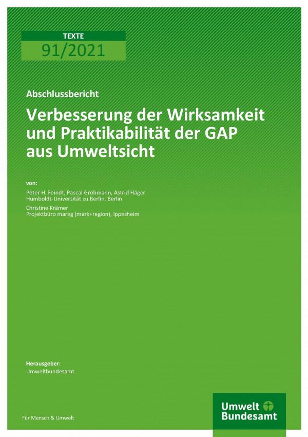 Titelseite der Publikation TEXTE 91/2021 Verbesserung der Wirksamkeit und Praktikabilität der GAP aus Umweltsicht