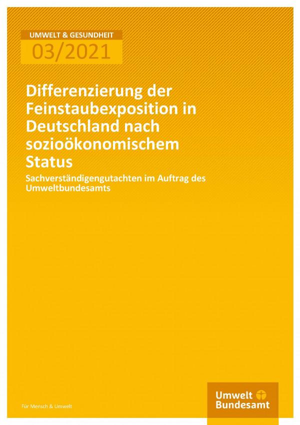 Cover der Publikation Umwelt & Gesundheit 03/2021 Differenzierung der Feinstaubexposition in Deutschland nach sozioökonomischem Status