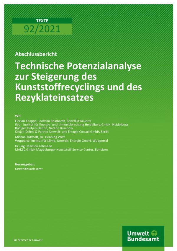 Cover der Publikation TEXTE 92/2021 Technische Potenzialanalyse zur Steigerung des Kunststoffrecyclings und des Rezyklateinsatzes