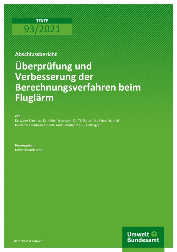 Cover der Publikation TEXTE 93/2021 Überprüfung und Verbesserung der Berechnungsverfahren beim Fluglärm