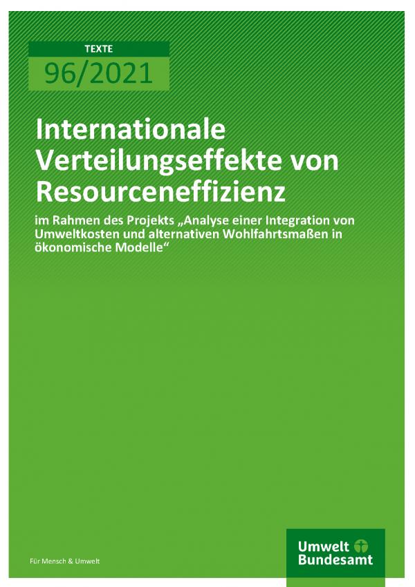Cover der Publikation TEXTE 96/2021 Internationale Verteilungseffekte von Ressourceneffizienz