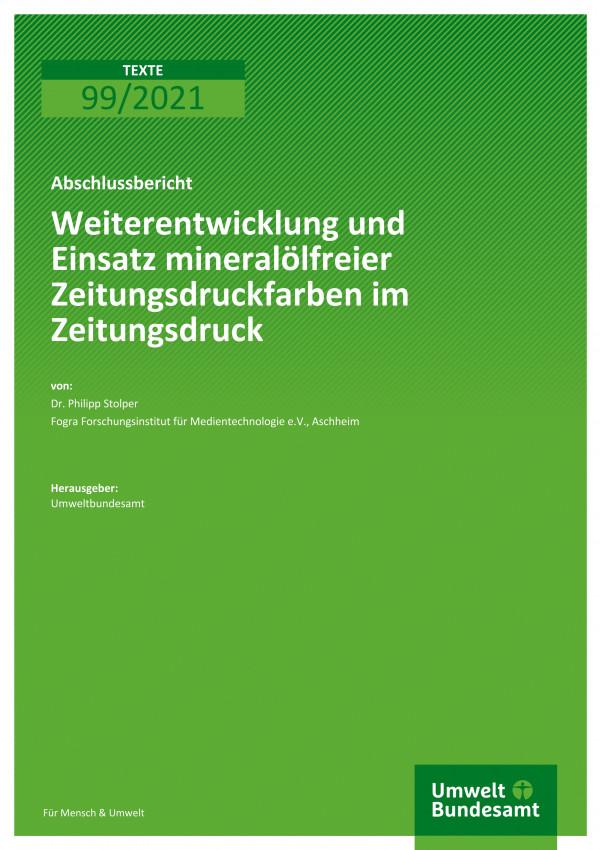 Titelseite der Publikation 99/2021 Weiterentwicklung und Einsatz mineralölfreier Zeitungsdruckfarben im Zeitungsdruck