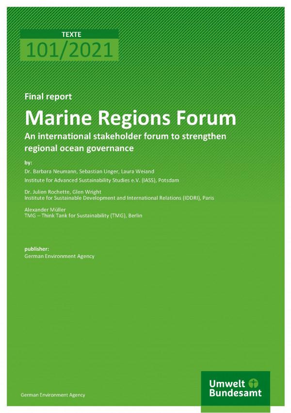 Cover of publication TEXTE 101/2021 Marine Regions Forum: An international stakeholder forum to strengthen regional ocean governance