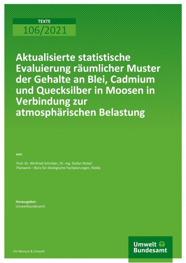 Titelseite der Publikation TEXTE 106/2021 Aktualisierte statistische Evaluierung räumlicher Muster der Gehalte an Blei, Cadmium und Quecksilber in Moosen in Verbindung zur atmosphärischen Belastung