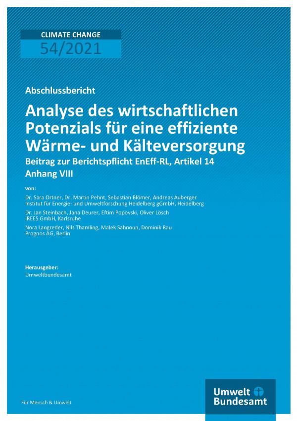 Titelseite der Publikation Climate Change 54/2021 Analyse des wirtschaftlichen Potenzials für eine effiziente Wärme- und Kälteversorgung: Beitrag zur Berichtspflicht EnEff-RL, Artikel 14 Anhang VIII
