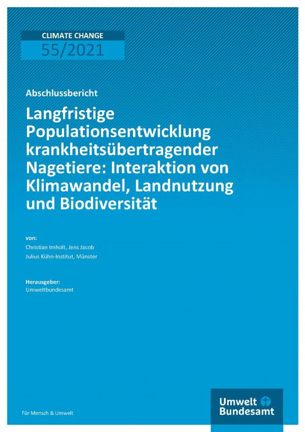 Titelseite der Publikation Climate Change 55/2021 Langfristige Populationsentwicklung krankheitsübertragender Nagetiere: Interaktion von Klimawandel, Landnutzung und Biodiversität