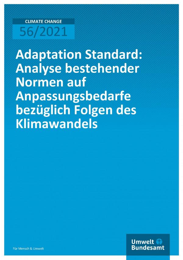 Titelseite der Publikation Climate Change 56/2021 Adaptation Standard: Analyse bestehender Normen auf Anpassungsbedarfe bezüglich Folgen des Klimawandels