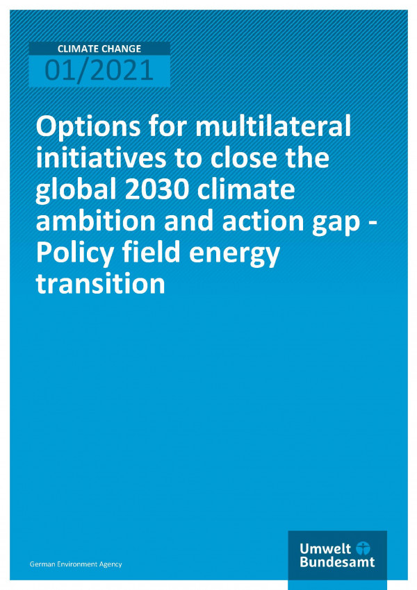 Cover of publication Climate Change 52/2020 Options for multilateral initiatives to close the global 2030 climate ambition and action gap - Policy field energy transition