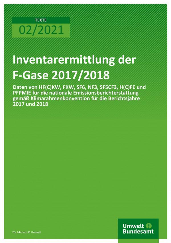 Cover der Publikation TEXTE 02/2021 Inventarermittlung der F-Gase 2017/2018