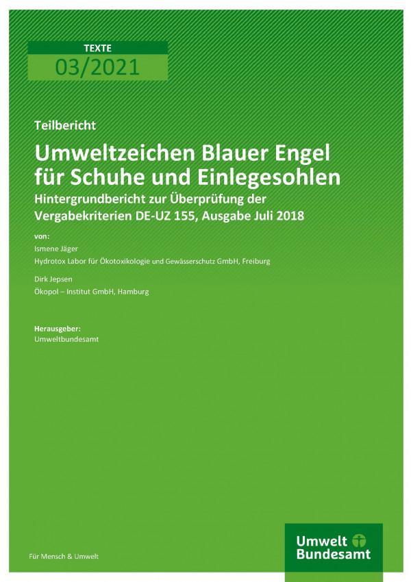 Cover der Publikation TEXTE 03/2021 Umweltzeichen Blauer Engel für Schuhe und Einlegesohlen: Hintergrundbericht zur Überprüfung der Vergabekriterien DE-UZ 155, Ausgabe Juli 2018