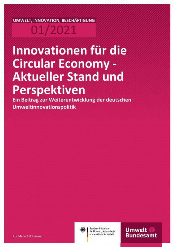 Cover der Publikation Umwelt, Innovation, Beschäftigung 01/2021 Innovationen für die Circular Economy - Aktueller Stand und Perspektiven