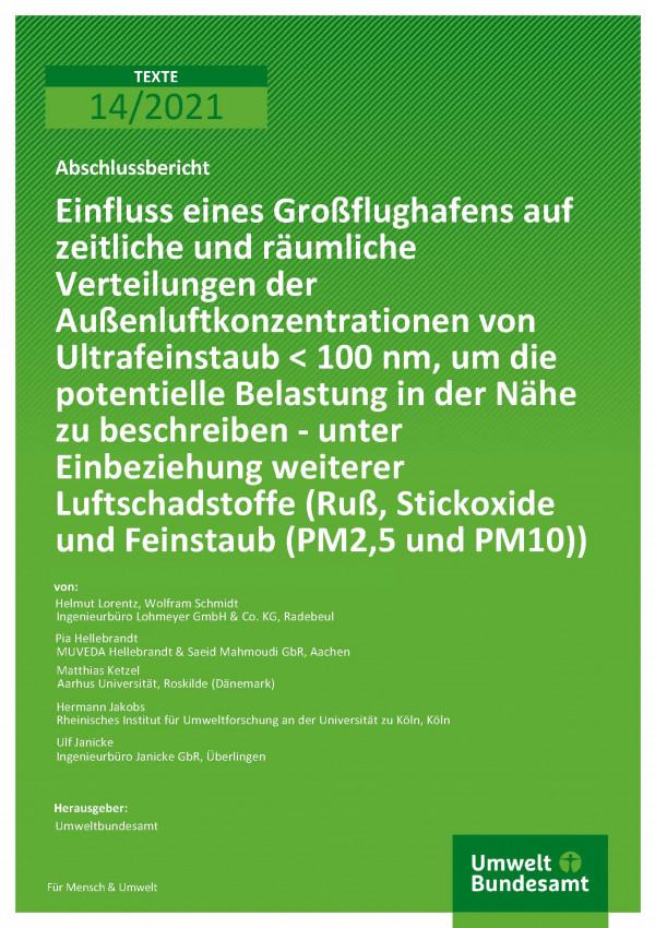 Cover der Publikation TEXTE 14/2021 Einfluss eines Großflughafens auf zeitliche und räumliche Verteilungen der Außenluftkonzentrationen von Ultrafeinstaub < 100 nm, um die potentielle Belastung in der Nähe zu beschreiben - unter Einbeziehung weiterer Luftschadstoffe