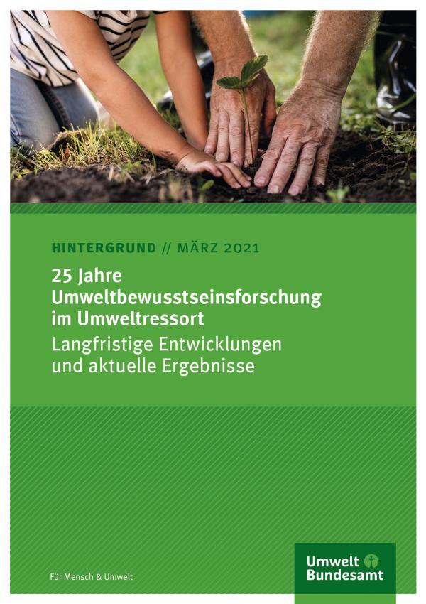 Titelseite des Hintergrundpapieres (März 2021) 25 Jahre Umweltbewusstseinsforschung im Umweltressort: Langfristige Entwicklungen und aktuelle Ergebnisse