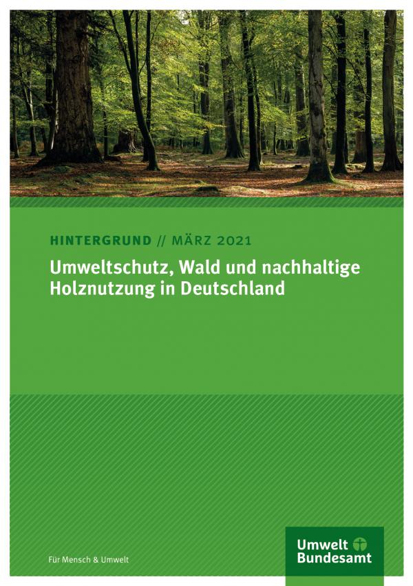 """Titelseite des Hintergrundpapiers (März 2021) """"Umweltschutz, Wald und nachhaltige Holznutzung in Deutschland"""""""