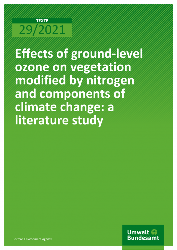Cover of publication TEXTE 29/2021 Effects of ground-level ozone on vegetation modified by nitrogen and components of climate change: a literature study