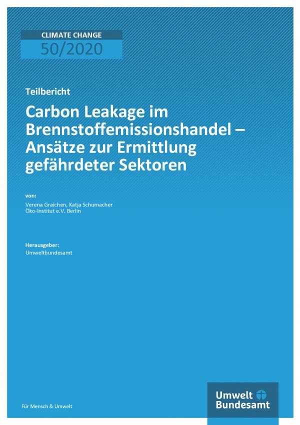 Cover der Publikation Climate Change 50/2020 Carbon Leakage im Brennstoffemissionshandel – Ansätze zur Ermittlung gefährdeter Sektoren
