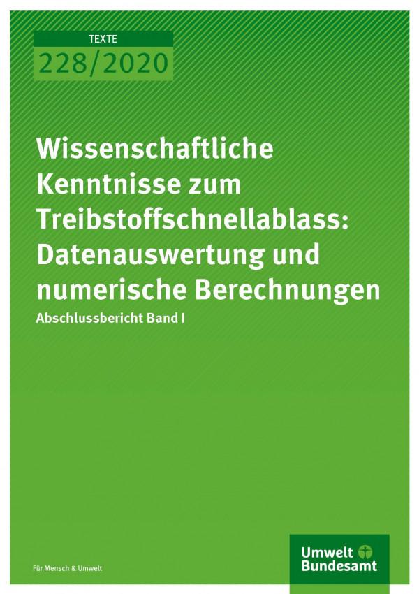 Cover der Publikation TEXTE 228/2020 Wissenschaftliche Kenntnisse zum Treibstoffschnellablass: Datenauswertung und numerische Berechnungen
