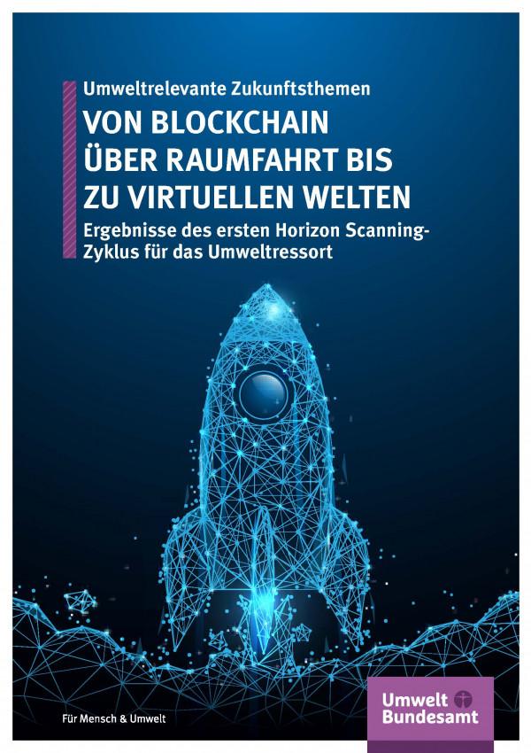 """Cover des Abschlussberichtes in Form einer Broschüre """"Umweltrelevante Zukunftsthemen: VON BLOCKCHAIN ÜBER RAUMFAHRT BIS ZU VIRTUELLEN WELTEN"""""""