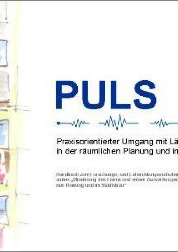 Publikation:PULSPraxisorientierter Umgang mit Lärm in der räumlichen Planung und im Städtebau