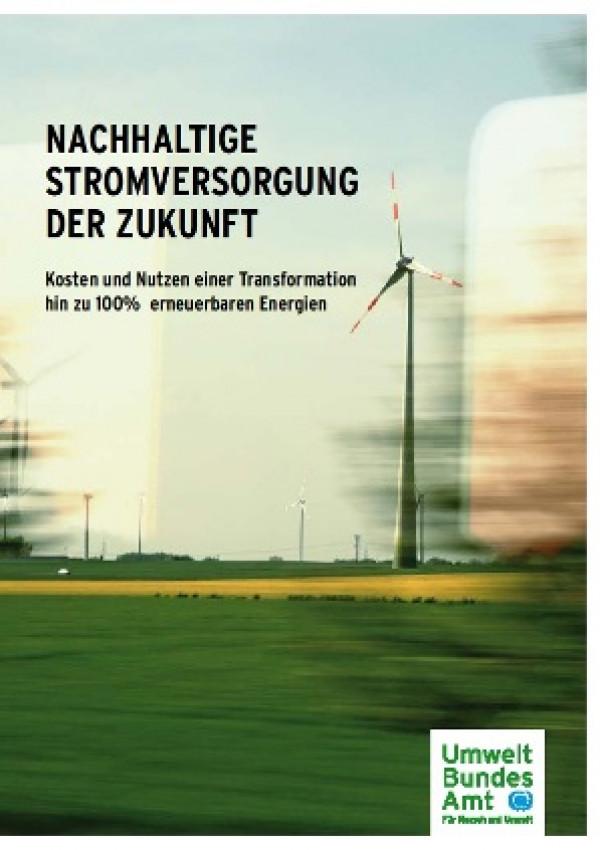 Publikation:Nachhaltige Stromversorgung der ZukunftKosten und Nutzen einer Transformation hin zu 100 Prozent erneuerbare Energien