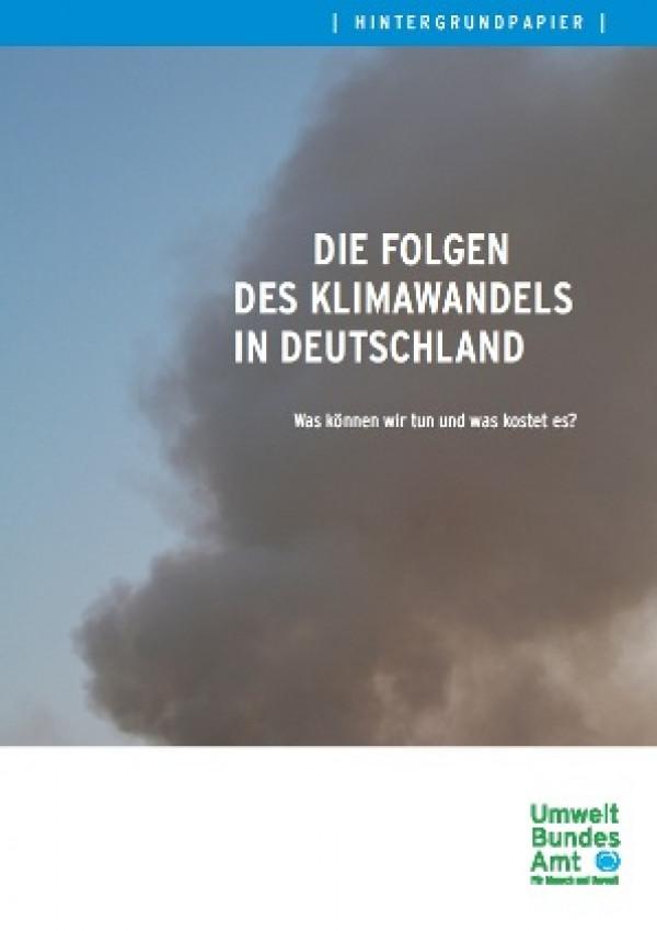 Publikation:Die Folgen des Klimawandels in DeutschlandWas können wir tun und was kostet es?