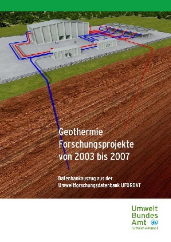 Publikation:Geothermie Forschungsprojekte 2003 bis 2007Datenbankauszug aus der Umweltforschungsdatenbank UFORDAT