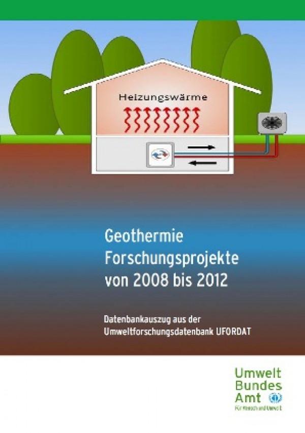 Publikation:Geothermie Forschungsprojekte 2008 bis 2012Datenbankauszug aus der Umweltforschungsdatenbank UFORDAT