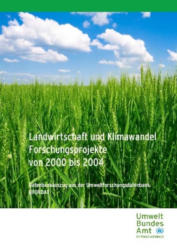 Publikation:Landwirtschaft und Klimawandel Forschungsprojekte von 2000 bis 2004Datenbankauszug aus der Umweltforschungsdatenbank UFORDAT