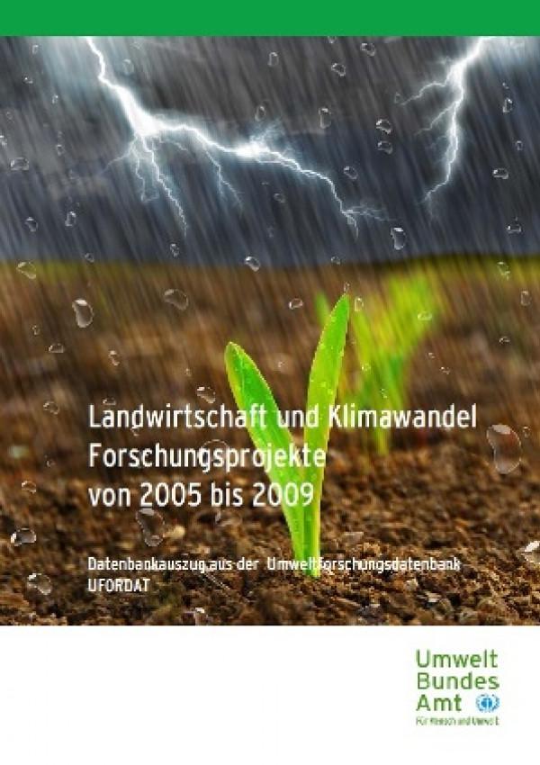 Publikation:Landwirtschaft und Klimawandel Forschungsprojekte von 2005 bis 2009Datenbankauszug aus der Umweltforschungsdatenbank UFORDAT