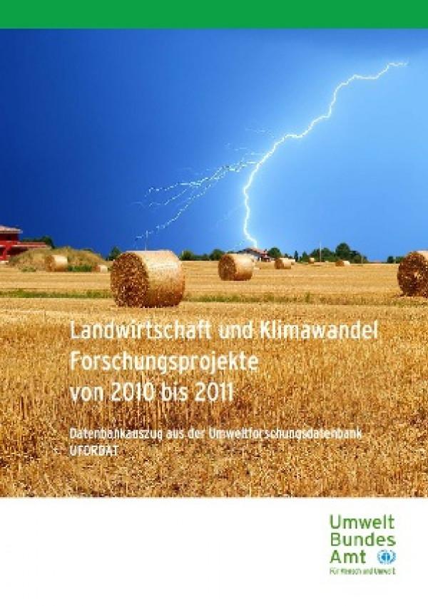 Publikation:Landwirtschaft und Klimawandel Forschungsprojekte von 2010 bis 2011Datenbankauszug aus der Umweltforschungsdatenbank UFORDAT