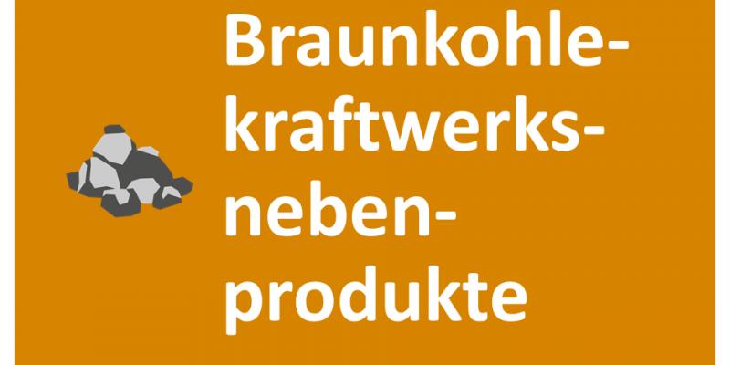 Braunkohlekraftwerksnebenprodukte