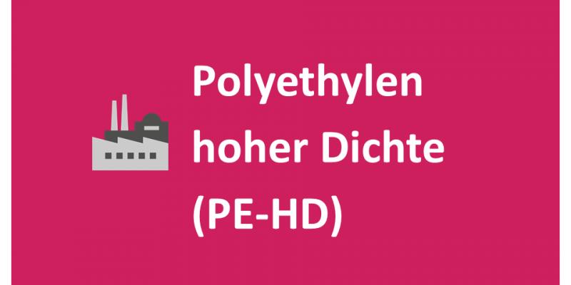 Polyethylen hoher Dichte (PE-HD)