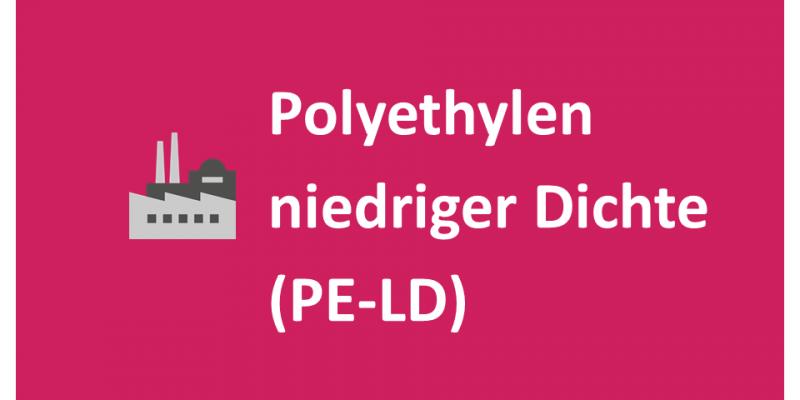 Polyethylen niedriger Dichte (PE-LD)