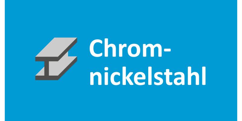 Chromnickelstahl