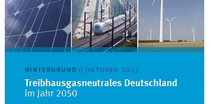 Cover von Treibhausgasneutrales Deutschland im Jahr 2050 mit Fotos eines Solarpanels, eines Zugs, der eine Autobahn kreuzt und eines Windrads