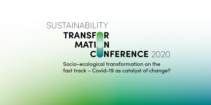 """""""Sustainability Transformation Conference 2020: Socio-ecological Transformation on the Fast Track – Covid-19 as Catalyst of Change?"""" on 19 November 2020"""