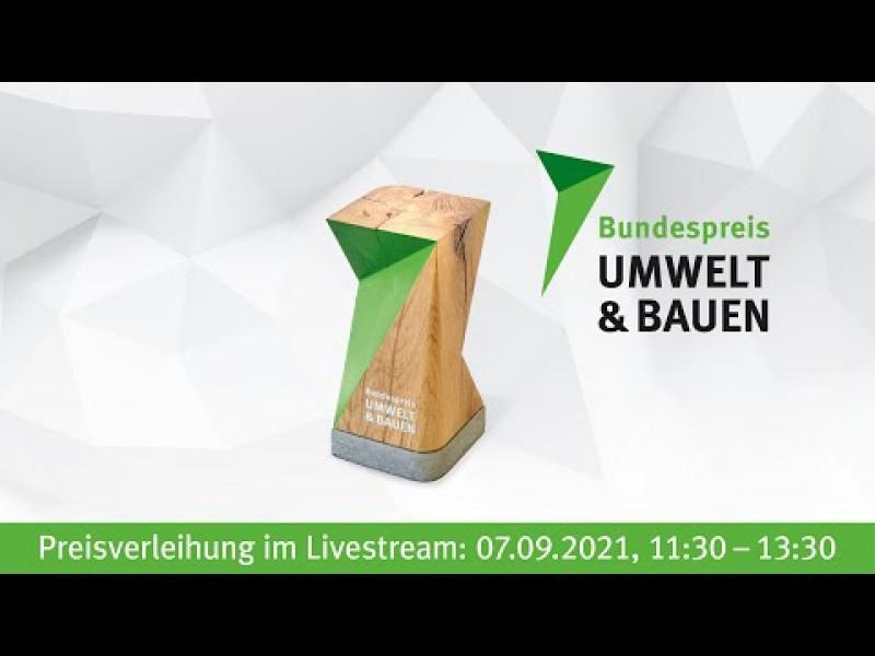Livestream Preisverleihung Bundespreis UMWELT & BAUEN 2021